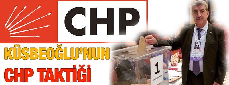 Küsbeoğlu'nun CHP taktiği