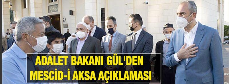 Adalet Bakanı Gül'den Mescid-i Aksa açıklaması