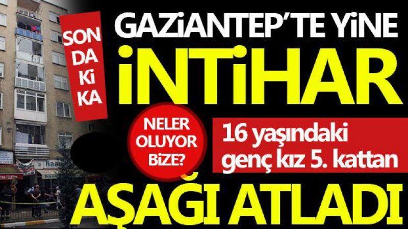 Gaziantep'te lise öğrencisi kızın sır intiharı