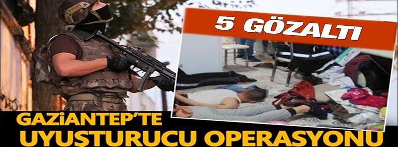Son Dakika...Gaziantep'te uyuşturucu operasyonunda 5 zanlı gözaltına alındı