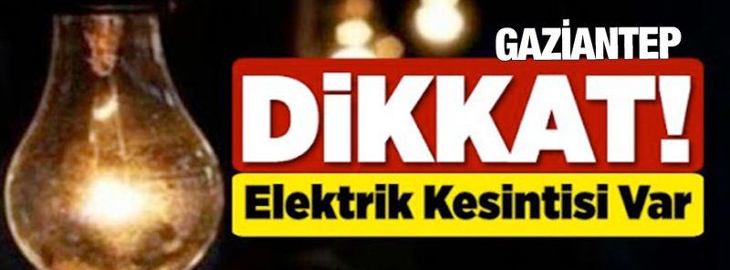 Gaziantep'te yarın birçok bölgede elektrik kesintisi olacak...