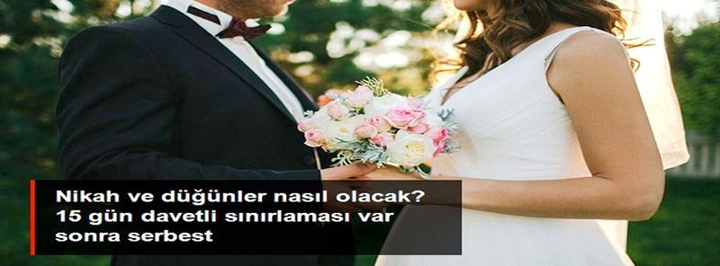 Düğünlerdeki davetli sınırlaması 15 Haziran'dan sonra kalkıyor! Nişan ve kınalara 1 Temmuz'dan sonra izin verilecek