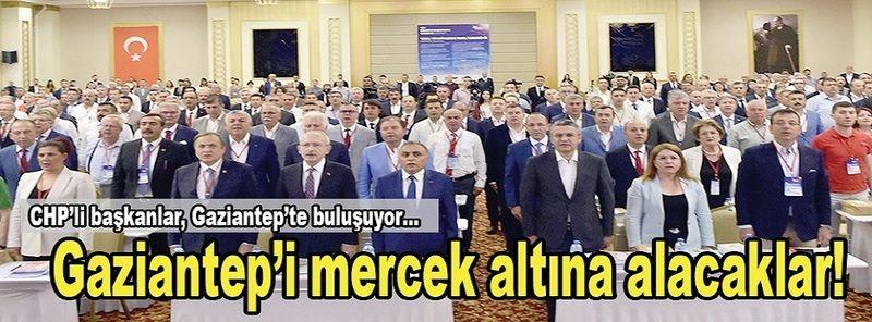 CHP 250 Başkanıyla  Gaziantep'e Geliyor...