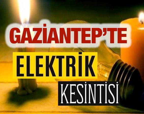Dikkat! Gaziantep'te yarın birçok bölgede elektrik kesintisi olacak