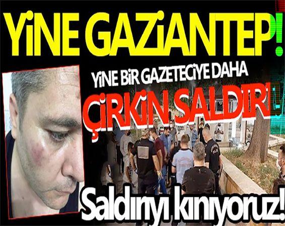 Gazetecilere Saldırılar Gaziantep'te Durmuyor