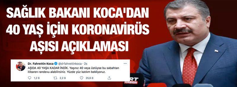 Son dakika...Sağlık Bakanı Koca'dan 40 yaş için koronavirüs aşısı açıklaması