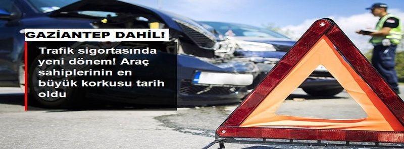 Son Dakika...Gaziantep'te Trafik sigortasında tazminatlar artık daha adil ve hızlı ödenecek
