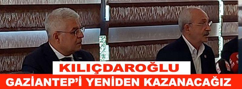 Kılıçdaroğlu Gaziantep İçin Hedef Belirledi