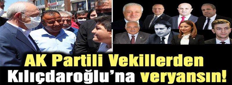 AK Partili Vekillerden Kılıçdaroğlu'na veryansın!