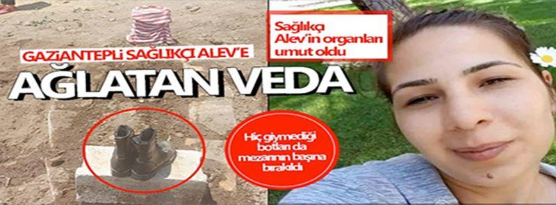 Gaziantep'te sağlıkçı Alev Solak gözyaşlarıyla toprağa verildi