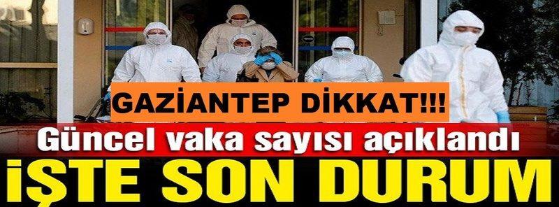 Son Dakika:Gaziantep Dikkat! 16 Temmuz corona virüsü verileri açıklandı!Gaziantep kırmızıdan kurtuldu.