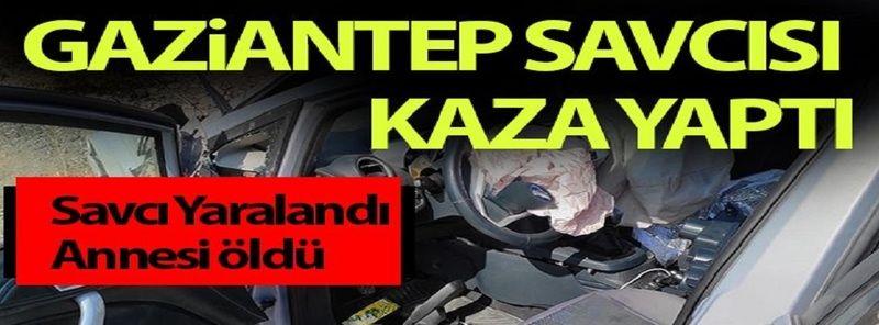 Son Dakika: Gaziantep 'in Nizip Savcısı kaza yaptı. Savcı Yaralandı, Annesi ise Yaşamını Yitirdi