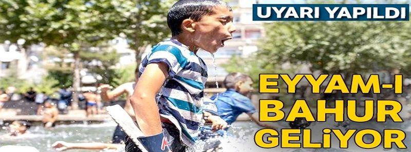 Eyyam-ı bahur' geliyor! Türkiye'yi etkisi altına alacak