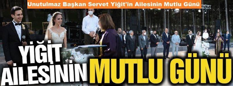 Unutulmaz Başkan Servet Yiğit'in Ailesinin Mutlu Günü...Servet Yiğit'in oğlu Ali Can Yiğit  Muhteşem Nikahla Dünya Evine Girdi