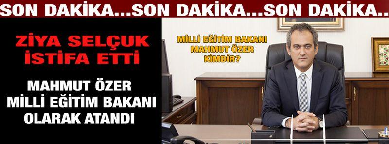 Son dakika! Yeni Milli Eğitim Bakanı Mahmut Özer...Milli Eğitim Bakanı Mahmut Özer Kimdir?