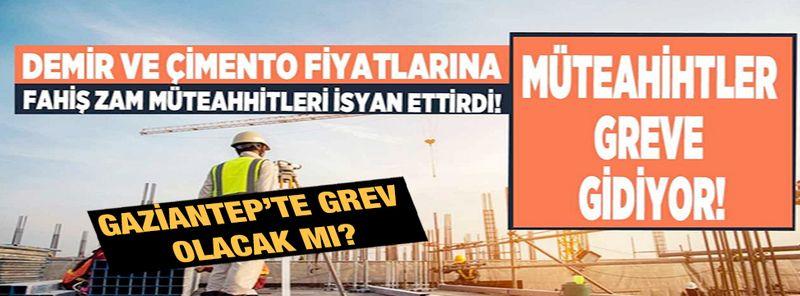 Son Dakika: Müteahhitler Gaziantep'te Greve Gidiyor! İnşaat Sektörü Duracak Mı?