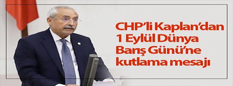 CHP Gaziantep Milletvekili İrfan Kaplan'dan 1 Eylül Dünya Barış Günü mesajı