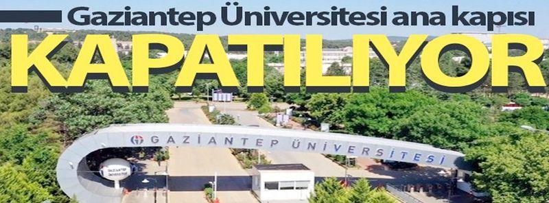 Gaziantep Üniversitesi Ana Giriş Kapısı trafiğe kapatılıyor