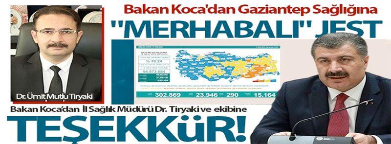 Bakan Koca'dan Gaziantep'e özel teşekkür...