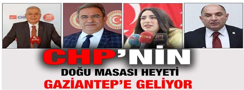 CHP Doğu Masası Ekibi Gaziantep Geliyor!