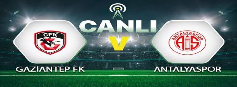 Canlı Maç İzle...Gaziantep FK 2-0 Antalya (Canlı Anlatım) 2. Yarı Başladı...Maç Sonucu: .Gaziantep FK 2-0 Antalya