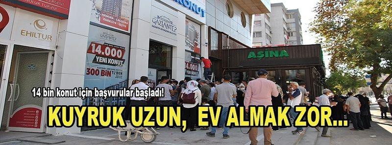 Özel Haber:Gaziantep'te herkes ev almaya koştu...Kuyruk uzun, ev almak zor…