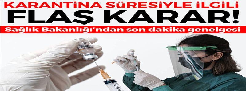 Son Dakika...Sağlık Bakanlığı'ndan yeni karantina kararı