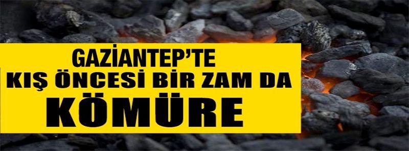 Kış sezonunda Gaziantep'te kömüre yüzde 80'e varan  zam!