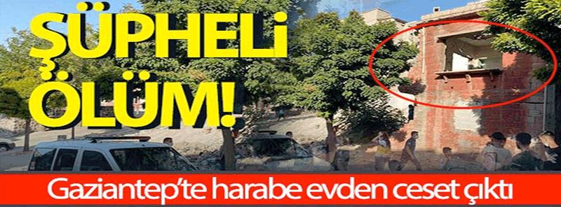 Son Dakika...Gaziantep'te metruk binada ceset bulundu