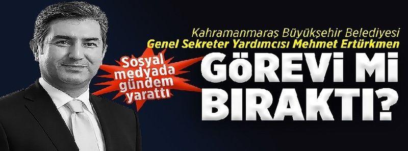 KMBB Genel Sekreter Yardımcısı Mehmet Ertürkmen görevi mi bıraktı?