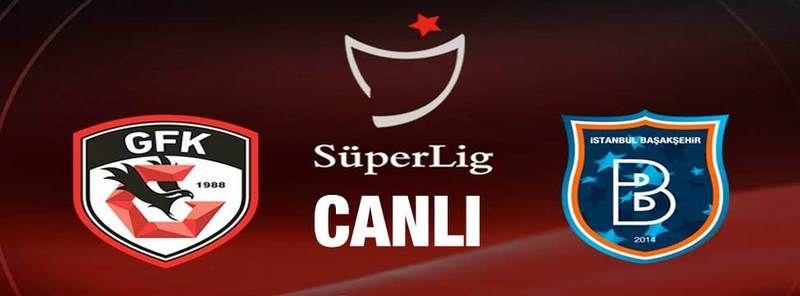 Canlı...Gaziantep FK 1 - 0 Medipol Başakşehir (Canlı anlatım)