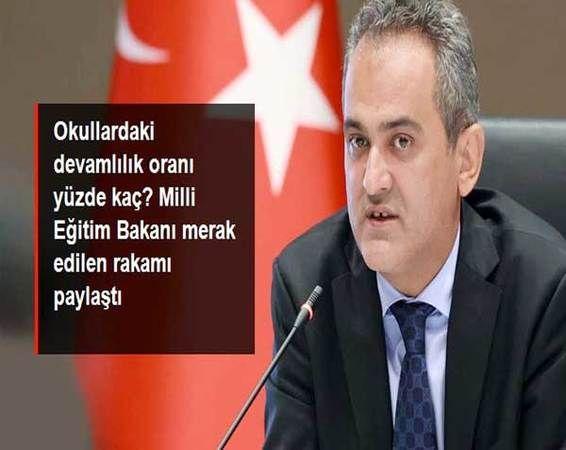 """Son dakika! Milli Eğitim Bakanı Özer, """"Türkiye genelinde okullarda devam oranı yüzde 95'in üzerinde."""