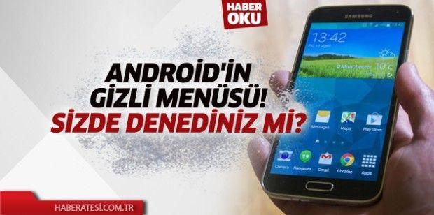 Android'in Gizli Menüsü!  Sizde Denediniz Mi?