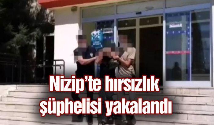 Nizip'te hırsızlık şüphelisi yakalandı
