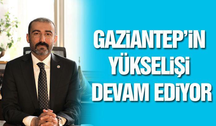 GAZİANTEP'İN YÜKSELİŞİ DEVAM EDİYOR