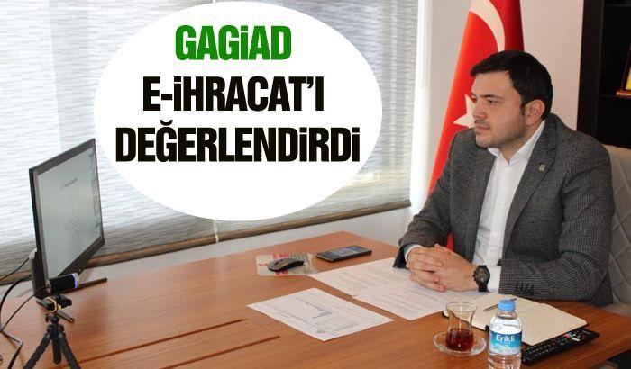 GAGİAD E-İHRACAT'I DEĞERLENDİRDİ