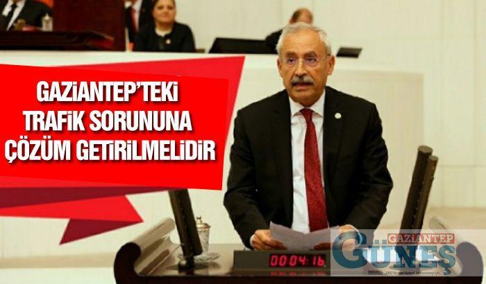 GAZİANTEP'TEKİ TRAFİK SORUNUNA ÇÖZÜM GETİRİLMELİDİR
