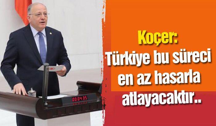 Türkiye bu süreci en az hasarla atlayacaktır
