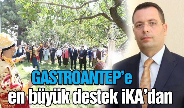 GASTROANTEP'e en büyük destek İKA'dan
