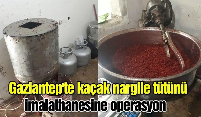 Gaziantep'te kaçak nargile tütünü imalathanesine operasyon