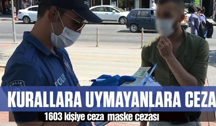 Gaziantep'te Kovid-19 tedbirlerine uymayan 1603 kişiye ceza