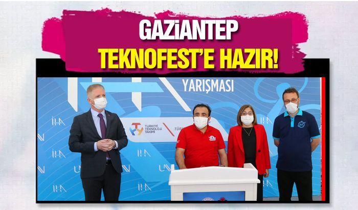 GAZİANTEP TEKNOFEST'E HAZIR!
