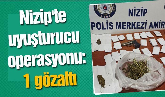 Nizip'te uyuşturucu operasyonu: 1 gözaltı