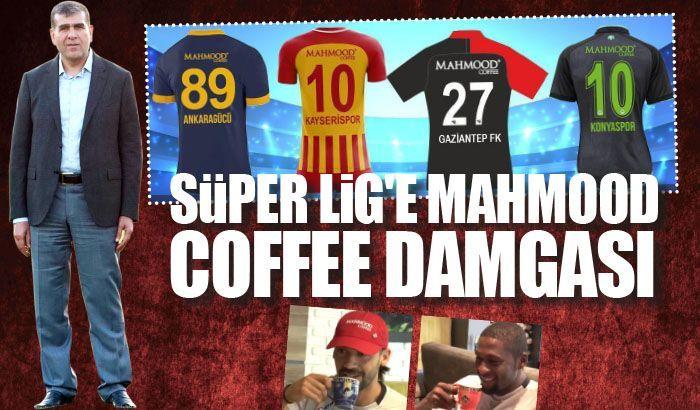 Süper Lig'e Mahmood Coffee damgası