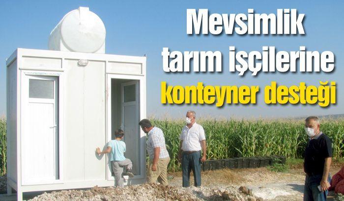 Mevsimlik tarım işçilerine konteyner desteği
