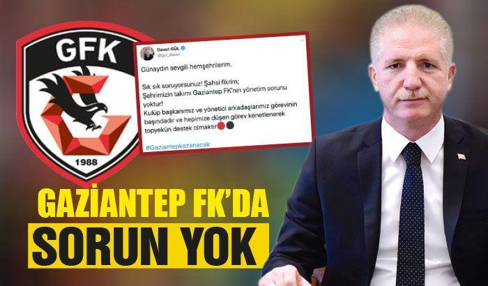 Gaziantep FK'da sorun yok