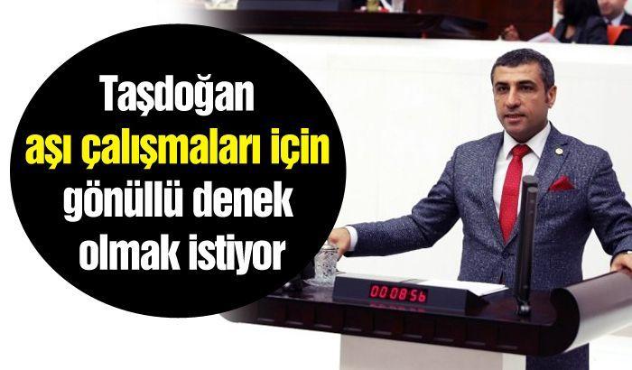 Taşdoğan aşı çalışmaları için gönüllü denek olmak istiyor