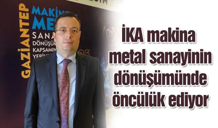 İKA makina metal sanayinin dönüşümünde öncülük ediyor