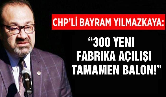 300 YENİ FABRİKA AÇILIŞI TAMAMEN BALON!
