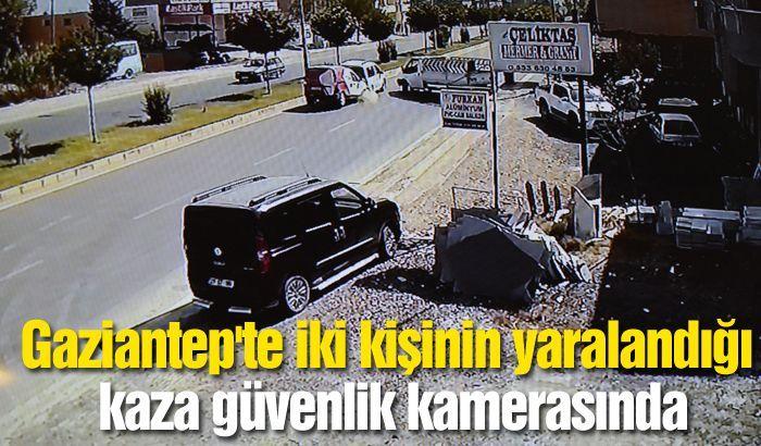 Gaziantep'te iki kişinin yaralandığı kaza güvenlik kamerasında